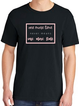 One More Time Adult Tee