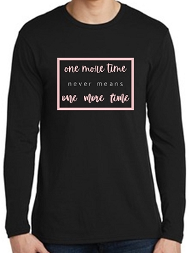 One More Time Long Sleeve